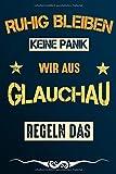 Ruhig bleiben keine Panik wir aus GLAUCHAU regeln das: Notizbuch | Journal | Tagebuch | Linierte Seite (German Edition)
