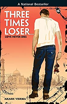 Three Times Looser by [Akash Verma]
