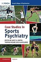 Case Studies in Sports Psychiatry