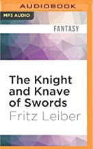 The Knight and Knave of Swords: The Adventures of Fafhrd and the Gray Mouser