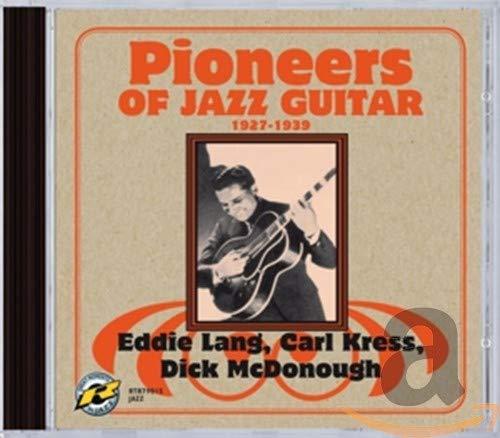 PIONEERS OF JAZZ GUITAR, 1927-1939
