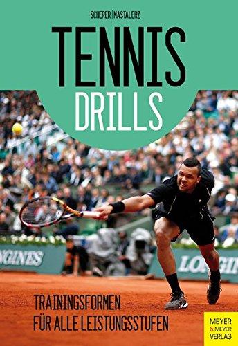 Tennisdrills: Trainingsformen für alle Leistungsstufen: Trainingsformen fr alle Leistungsstufen
