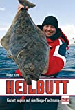 Heilbutt: Gezielt angeln auf den Mega-Flachmann