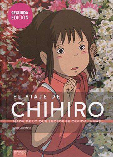 El Viaje de Chihiro : Nada de lo que sucede se olvida jamás