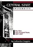 Central State University: The First One Hundred Years, 1887-1987