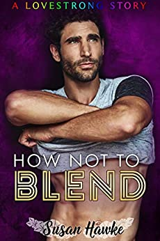 How Not to Blend (LOVESTRONG Book 1) by [Susan Hawke]