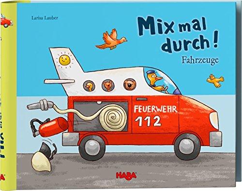 Mix mal durch! Fahrzeuge: Bilderbuch