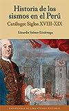 Historia de los sismos en el Perú: Catálogo: Siglos XVIII-XIX