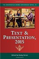 Text & Presentation 2015 (Comparative Drama Conference)