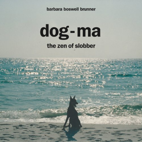 Dog-Ma: The Zen of Slobber audiobook cover art