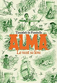 Alma : Le vent se lève par Timothée de Fombelle