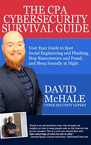 The CPA Cybersecurity Survival Guide: Your Easy Guide to Spot Social Engineering and Phishing, Stop Ransomware and Fraud, and Sleep Soundly at Night (English Edition)