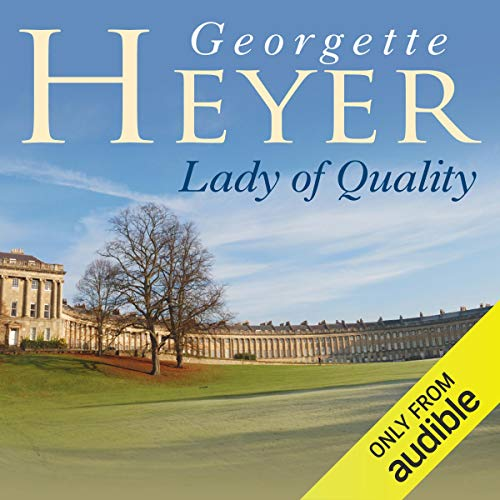 Lady of Quality                   By:                                                                                                                                 Georgette Heyer                               Narrated by:                                                                                                                                 Eve Matheson                      Length: 9 hrs and 20 mins     33 ratings     Overall 4.5