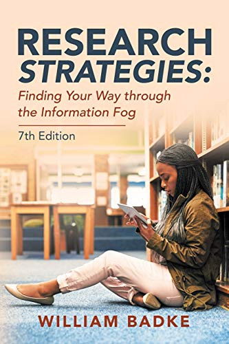 Compare Textbook Prices for Research Strategies: Finding Your Way through the Information Fog  ISBN 9781663218742 by Badke, William
