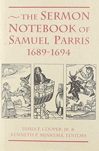 Sermon Notebook of Samuel Parris, 1689-1694 PDF Books