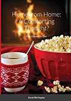 Home from Home: A Comforting Thought?: Five Volumes in One