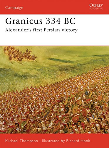 Granicus 334 BC: Alexander's First Persian Victory (Campaign)