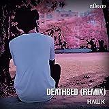 death bed (Remix) (feat. Hawk)