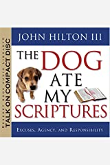 The Dog Ate My Scriptures: Excuses, Agency, and Responsibility Audio CD