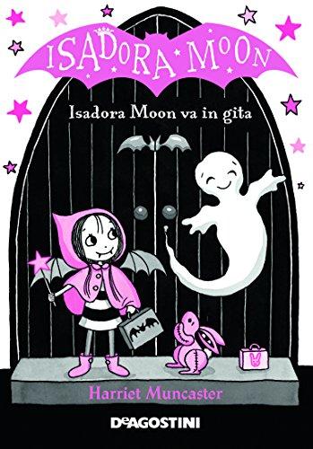 Gita scolastica. Isadora Moon. Ediz. a colori