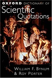 Oxford Dictionary of Scientific Quotations: W. F. Bynum, Roy Porter
