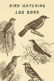 Bird Watching Log book: Birding Journal Sketchbook to Track Bird Sightings, Behavior and List Species Grit gift a Girls Boys