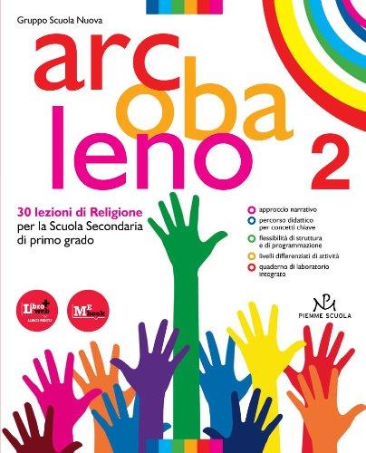 Arcobaleno. 30 lezioni di religione. Per la Scuola media. Con espansione online: 2