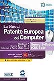 La Nuova Patente Europea del Computer - Nuovo Syllabus ECDL Base - Windows 7, Word e Excel 2010: Materiale didattico validato da AICA - Libro misto con estensione on line