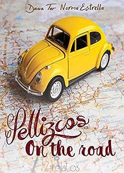 Pellizcos On the road (2 relatos) (Spanish Edition) by [Norma Estrella, Dona Ter]