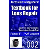 Accessible to beginners! Textbook for Camera Lens Repair Vol.002: Pentax-F 1.7×AF Adapter (Text book for Camera Lens Repair 2) (English Edition)