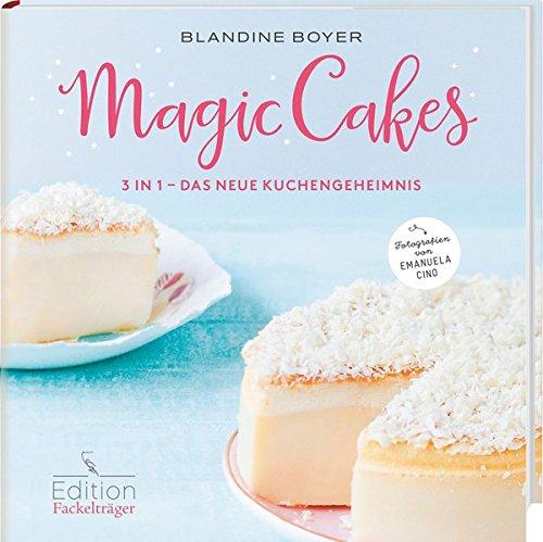 Magic Cakes - 3 in 1 - Das neue Kuchengeheimnis