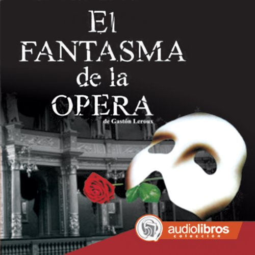 El Fantasma de la Ópera [The Phantom of the Opera] audiobook cover art