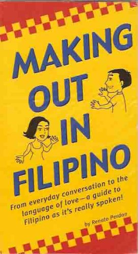 Making Out In Filipino (Philippine Pocketbook Guide)