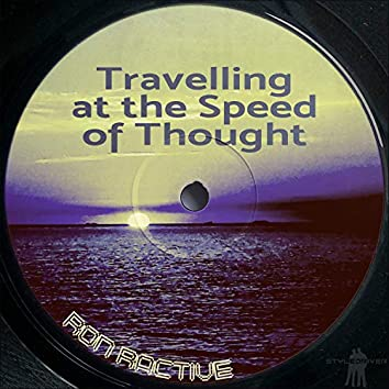 Travelling At the Speed of Thought