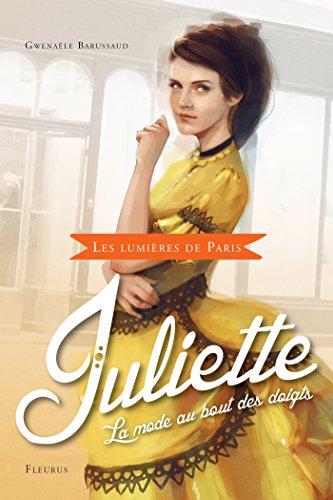 Juliette, la mode au bout des doigts (Les lumières de Paris t. 2)
