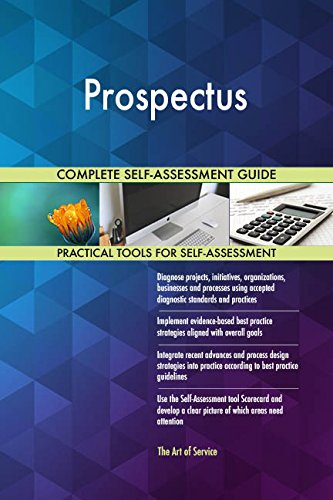 Prospectus All-Inclusive Self-Assessment - More than 650 Success Criteria, Instant Visual Insights, Comprehensive Spreadsheet Dashboard, Auto-Prioritized for Quick Results