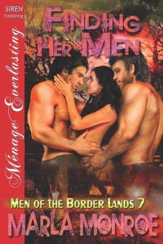 Finding Her Men [Men of the Border Lands 7] (Siren Publishing Menage Everlasting) (Men of the Border Lands - Siren Publishing Menage Everlasting, Band 7)
