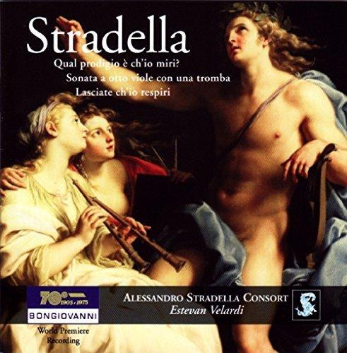 Alessandro Stradella: Qual prodigio e chIo miri?, Lasciate chIo respiri & Sonata a otto viole con una tromba by Bongiovanni