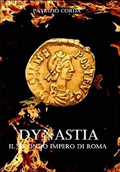 Dynastia. Il Secondo Impero di Roma di [Patrizio Corda]