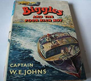 Biggles and the poor rich boy: another case from the records of Biggles and the Special Air Police