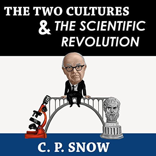 The Two Cultures and the Scientific Revolution audiobook cover art