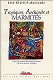Tropiques, Archipels et marmites