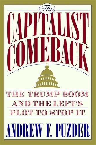 العودة الرأسمالية: ازدهار ترامب ومؤامرة اليسار لوقفه