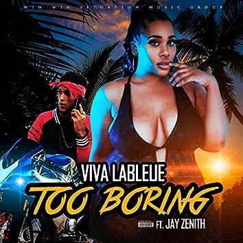Too Boring (feat. Jay Zenith)