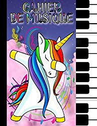 Cahier de Musique: Carnet de Partitions Vierges pour Enfants - 100 Pages - Grand Format - Couverture Licorne. (French Edition)