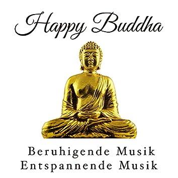 Happy Buddha - Beruhigende Musik und Entspannende Musik