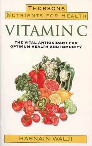 Vitamin C: The Vital Antioxidant for Optimum Health and Immunity