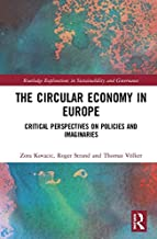 The Circular Economy in Europe: Critical Perspectives on Policies and Imaginaries (Routledge Explorations in Sustainability and Governance) (English Edition)