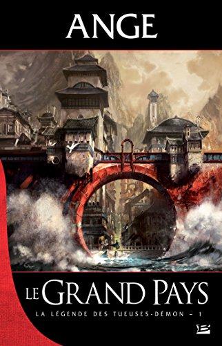 Le Grand Pays: La Légende des Tueuses-démon, T1 (French Edition)
