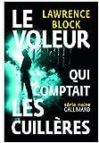 Le voleur qui comptait les cuillères - Une aventure de Bernie Rhodenbarr - Gallimard - 13/10/2016